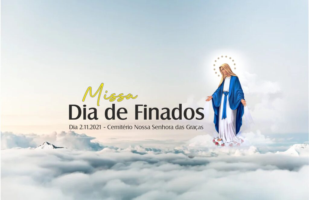 MISSA DO DIA DE FINADOS NO CEMITÉRIO NOSSA SENHORA DAS GRAÇAS